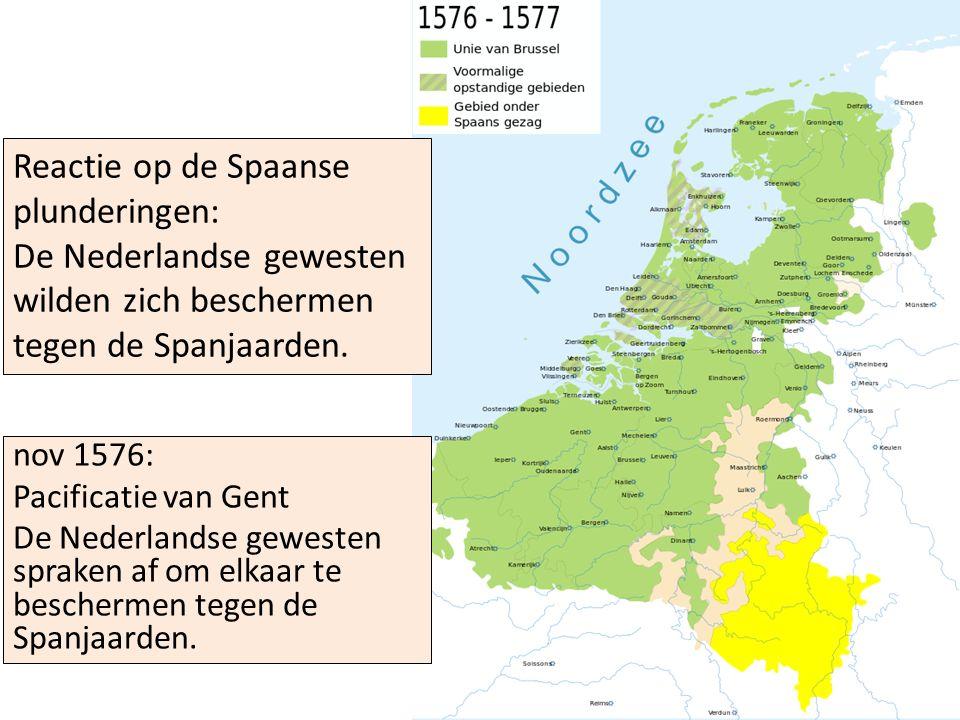 Reactie op de Spaanse plunderingen: De Nederlandse gewesten wilden zich beschermen tegen de Spanjaarden.