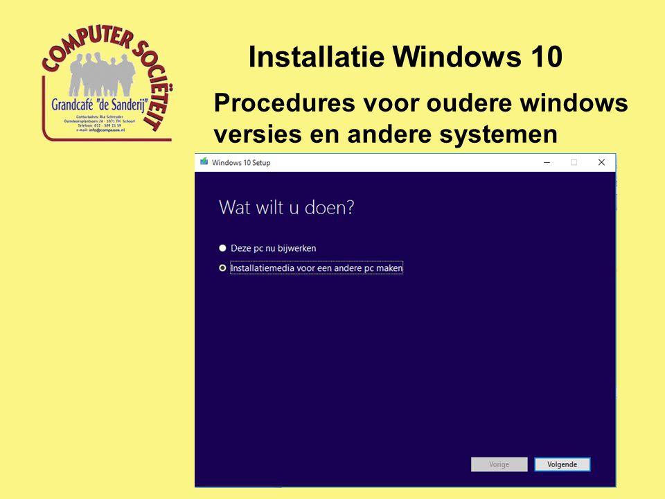 Installatie Windows 10 Procedures voor oudere windows versies en andere systemen