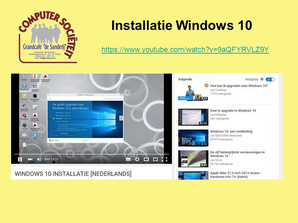 Installatie Windows 10 https://www.youtube.com/watch?v=9aQFYRVLZ9Y