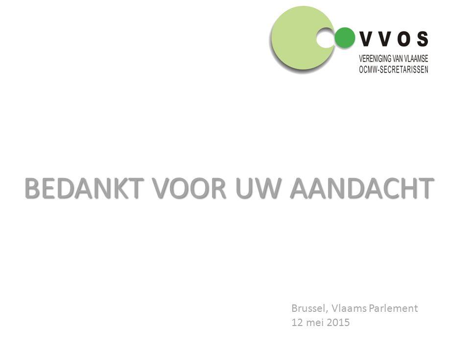 BEDANKT VOOR UW AANDACHT Brussel, Vlaams Parlement 12 mei 2015