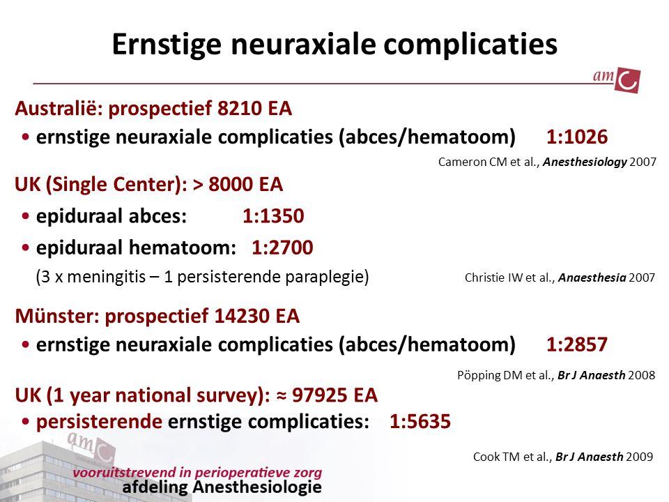 Cameron CM et al., Anesthesiology 2007 ernstige neuraxiale complicaties (abces/hematoom) 1:1026 Australië: prospectief 8210 EA epiduraal abces: 1:1350