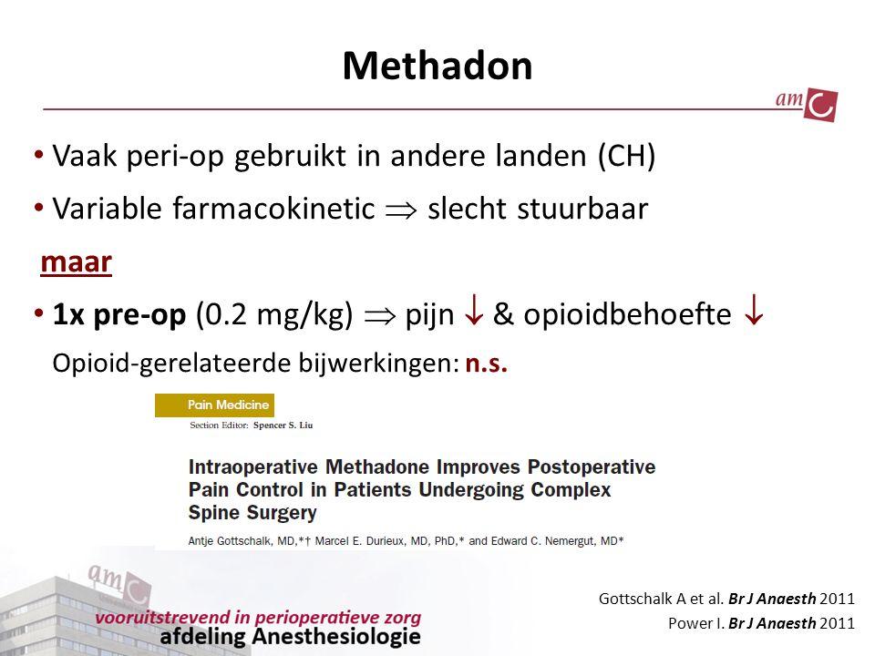 Methadon Gottschalk A et al. Br J Anaesth 2011 Power I. Br J Anaesth 2011 Vaak peri-op gebruikt in andere landen (CH) Variable farmacokinetic  slecht