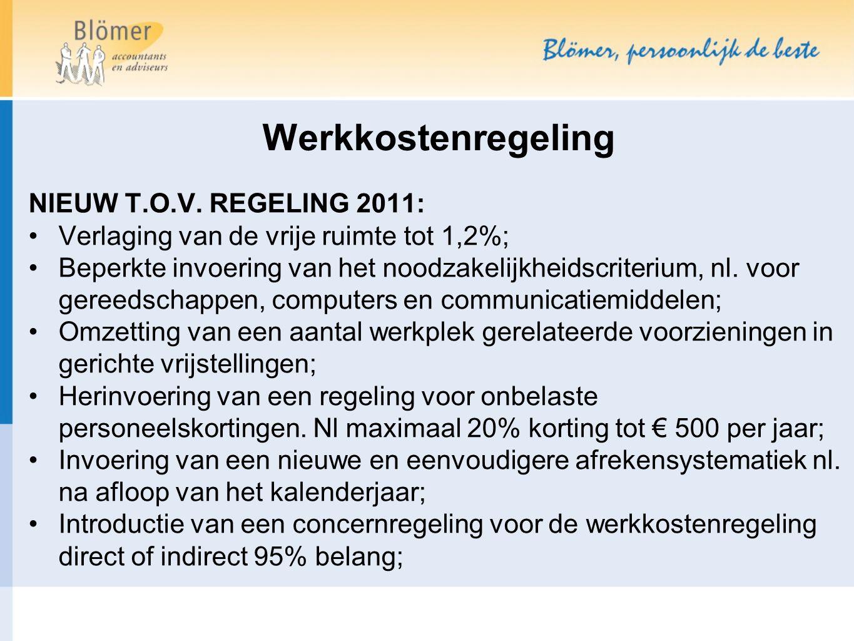 NIEUW T.O.V. REGELING 2011: Verlaging van de vrije ruimte tot 1,2%; Beperkte invoering van het noodzakelijkheidscriterium, nl. voor gereedschappen, co