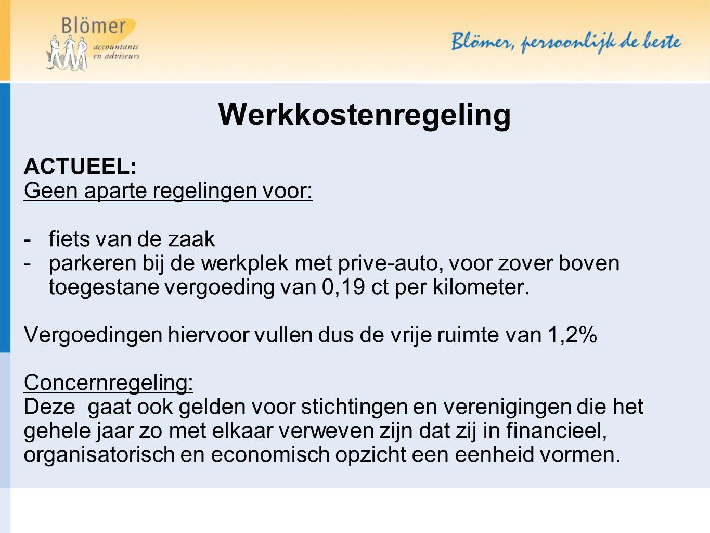 ACTUEEL: Geen aparte regelingen voor: -fiets van de zaak -parkeren bij de werkplek met prive-auto, voor zover boven toegestane vergoeding van 0,19 ct
