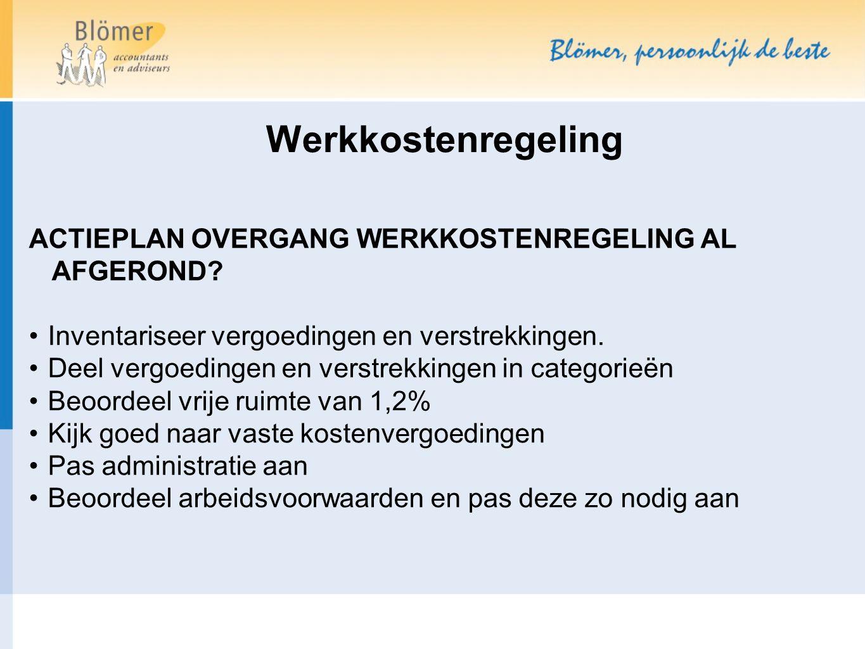 ACTIEPLAN OVERGANG WERKKOSTENREGELING AL AFGEROND? Inventariseer vergoedingen en verstrekkingen. Deel vergoedingen en verstrekkingen in categorieën Be