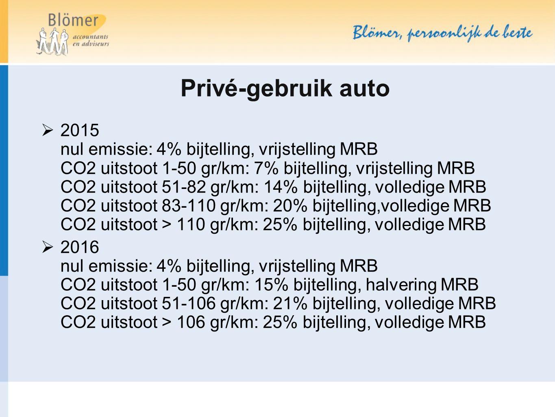Privé-gebruik auto  2015 nul emissie: 4% bijtelling, vrijstelling MRB CO2 uitstoot 1-50 gr/km: 7% bijtelling, vrijstelling MRB CO2 uitstoot 51-82 gr/