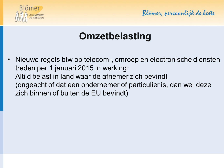 Omzetbelasting Nieuwe regels btw op telecom-, omroep en electronische diensten treden per 1 januari 2015 in werking: Altijd belast in land waar de afn