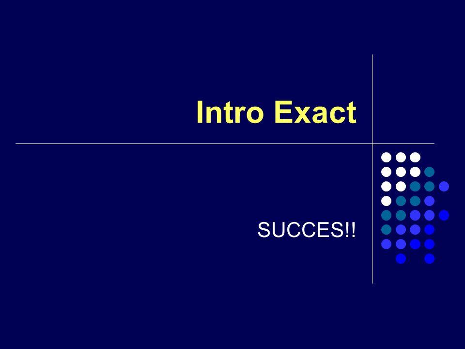 Intro Exact SUCCES!!