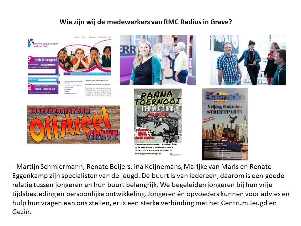 Wie zijn wij de medewerkers van RMC Radius in Grave? - Martijn Schmiermann, Renate Beijers, Ina Keijnemans, Marijke van Maris en Renate Eggenkamp zijn