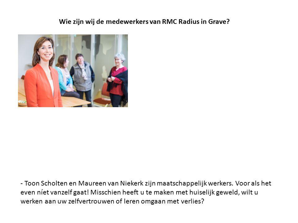 - Toon Scholten en Maureen van Niekerk zijn maatschappelijk werkers. Voor als het even níet vanzelf gaat! Misschien heeft u te maken met huiselijk gew