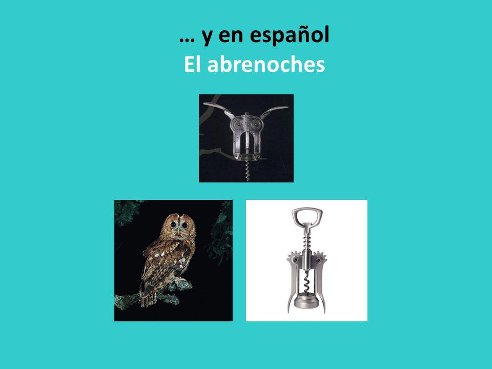 … y en español El abrenoches