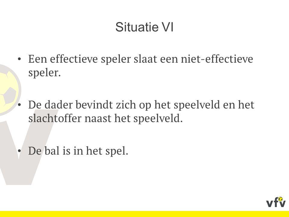 Situatie VI Een effectieve speler slaat een niet-effectieve speler.