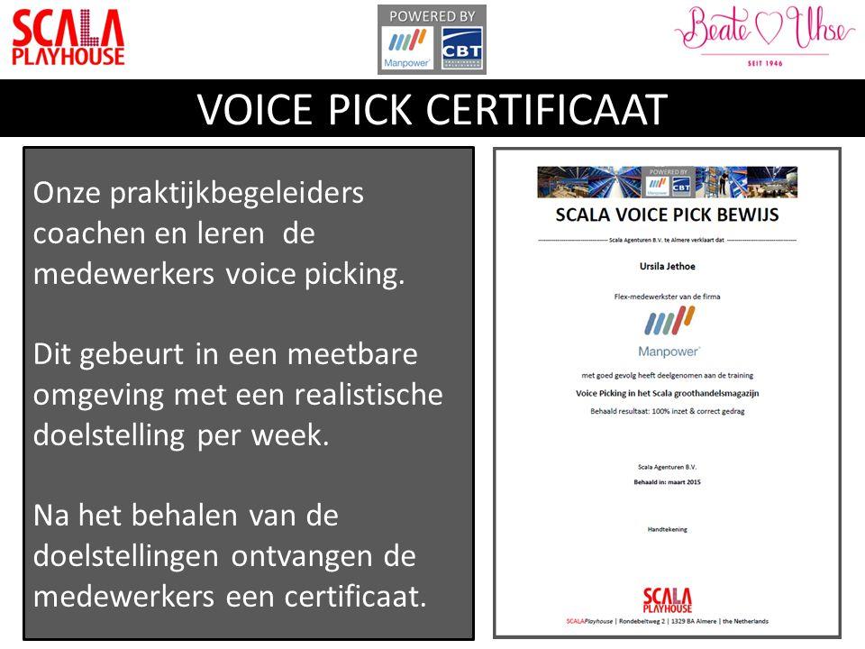 VOICE PICK CERTIFICAAT Onze praktijkbegeleiders coachen en leren de medewerkers voice picking. Dit gebeurt in een meetbare omgeving met een realistisc