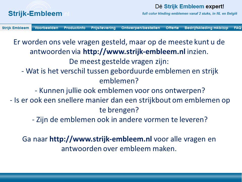 Vanzelfsprekend hebben wij op http://www.strijk- embleem.nl ook Instructiefilms voor het ontwerpen en strijken van emblemen.