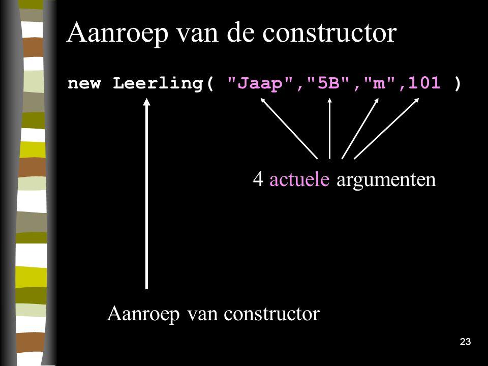23 Aanroep van de constructor new Leerling(