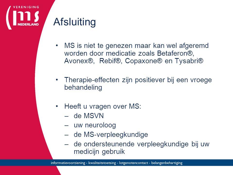 Afsluiting MS is niet te genezen maar kan wel afgeremd worden door medicatie zoals Betaferon®, Avonex®, Rebif®, Copaxone® en Tysabri® Therapie-effecte