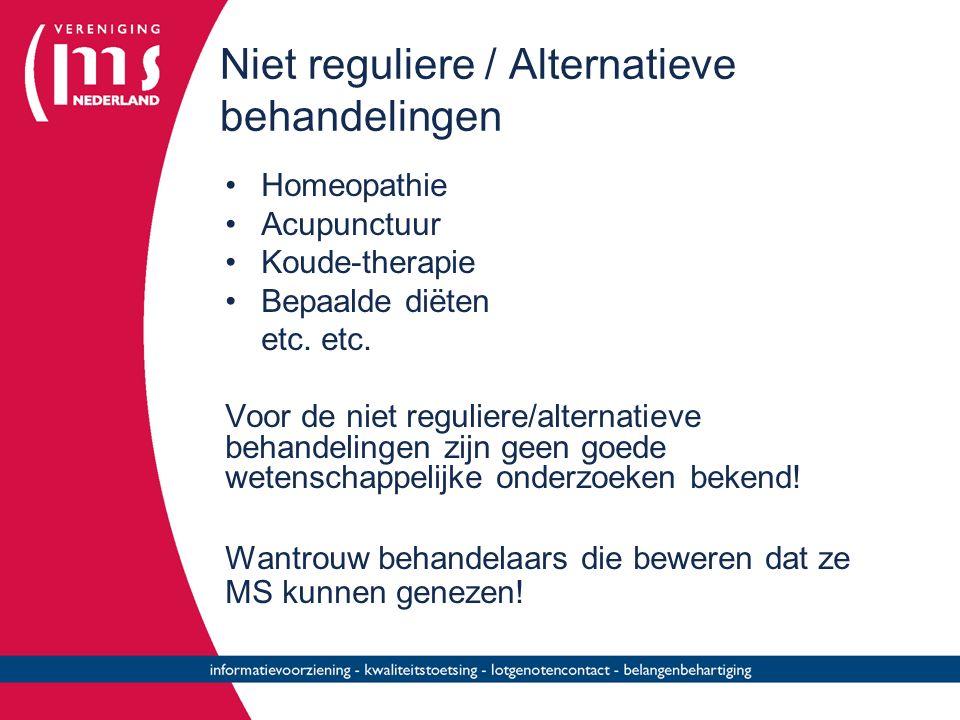Niet reguliere / Alternatieve behandelingen Homeopathie Acupunctuur Koude-therapie Bepaalde diëten etc. Voor de niet reguliere/alternatieve behandelin