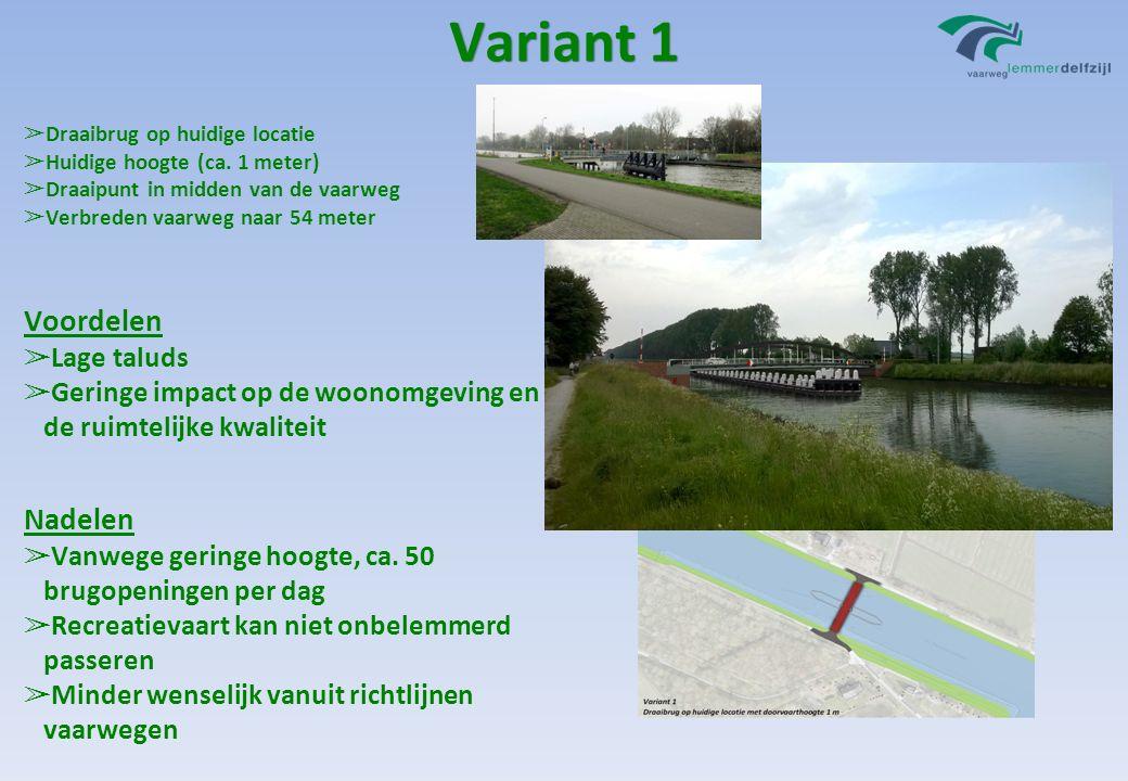 Variant 1 ➢ Draaibrug op huidige locatie ➢ Huidige hoogte (ca. 1 meter) ➢ Draaipunt in midden van de vaarweg ➢ Verbreden vaarweg naar 54 meter Voordel