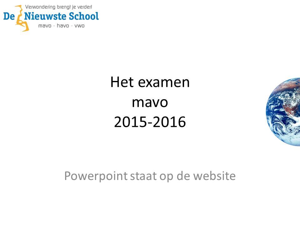 Het examen mavo 2015-2016 Powerpoint staat op de website