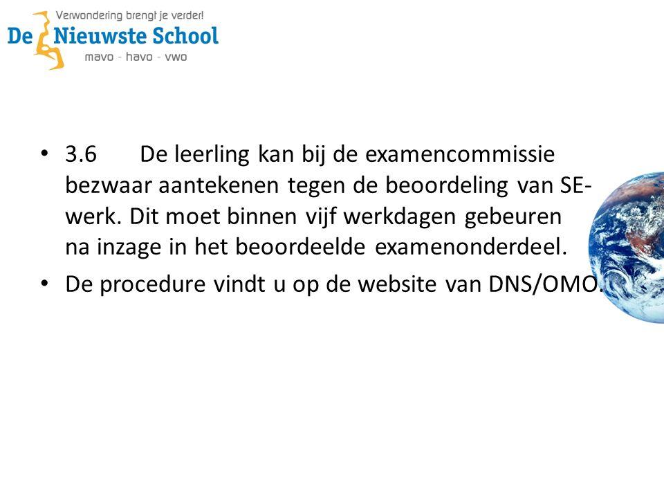 3.6De leerling kan bij de examencommissie bezwaar aantekenen tegen de beoordeling van SE- werk.