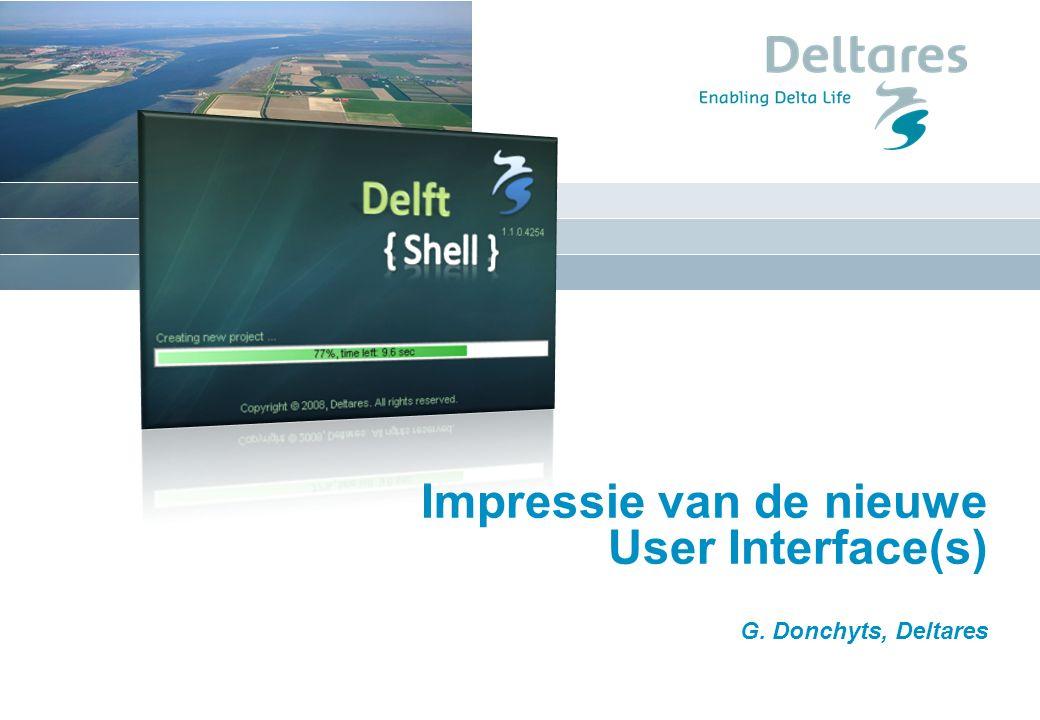 datum Impressie van de nieuwe User Interface(s) G. Donchyts, Deltares