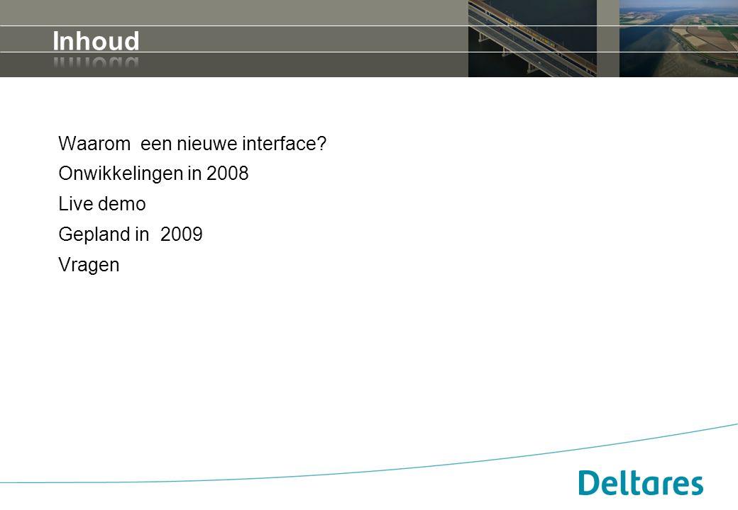 Waarom een nieuwe interface? Onwikkelingen in 2008 Live demo Gepland in 2009 Vragen