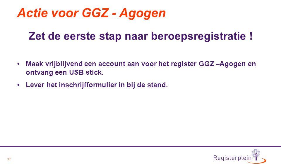 17 Actie voor GGZ - Agogen Zet de eerste stap naar beroepsregistratie .