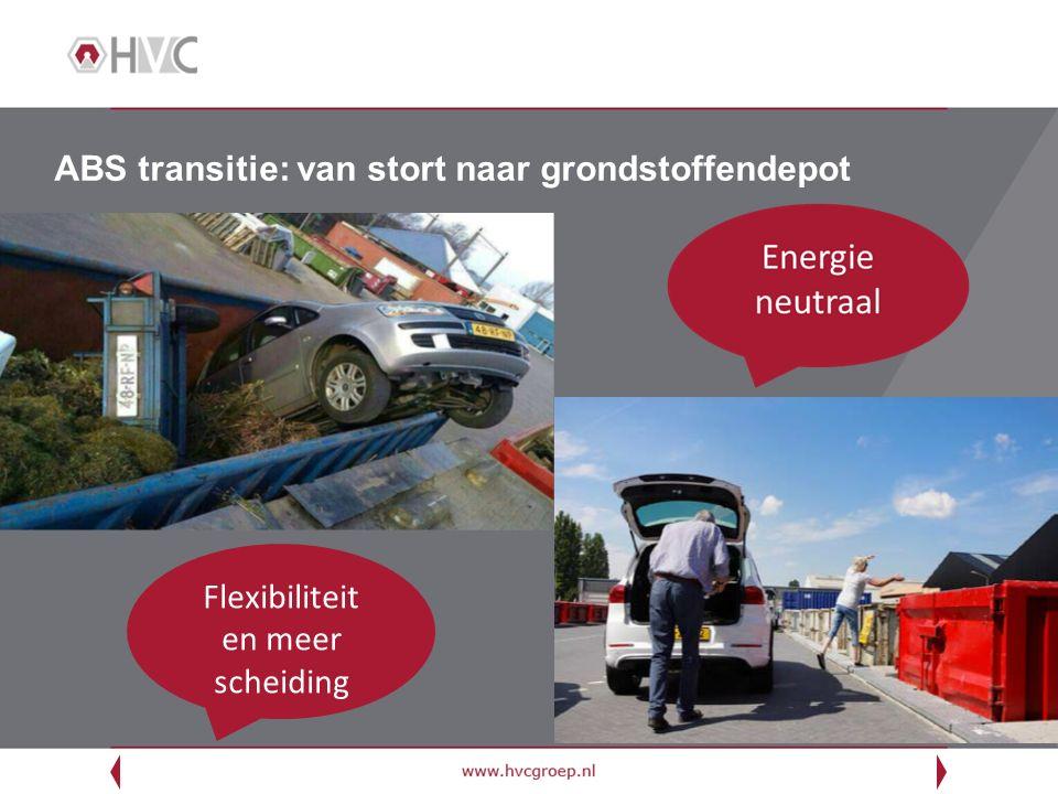 ABS transitie: van stort naar grondstoffendepot Flexibiliteit en meer scheiding