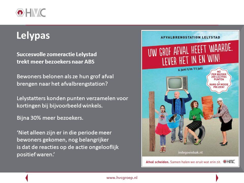 Lelypas Succesvolle zomeractie Lelystad trekt meer bezoekers naar ABS Bewoners belonen als ze hun grof afval brengen naar het afvalbrengstation? Lelys