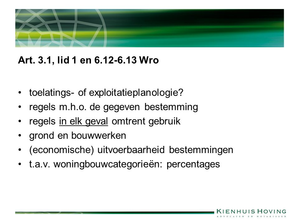 Art. 3.1, lid 1 en 6.12-6.13 Wro toelatings- of exploitatieplanologie.