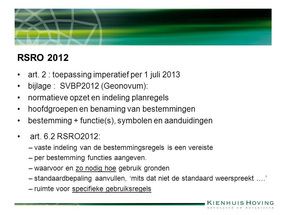 RSRO 2012 art. 2 : toepassing imperatief per 1 juli 2013 bijlage : SVBP2012 (Geonovum): normatieve opzet en indeling planregels hoofdgroepen en benami