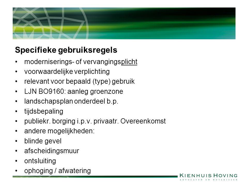 Specifieke gebruiksregels moderniserings- of vervangingsplicht voorwaardelijke verplichting relevant voor bepaald (type) gebruik LJN BO9160: aanleg groenzone landschapsplan onderdeel b.p.