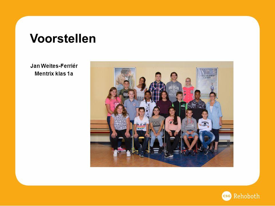 Voorstellen Jan Weites-Ferriér Mentrix klas 1a