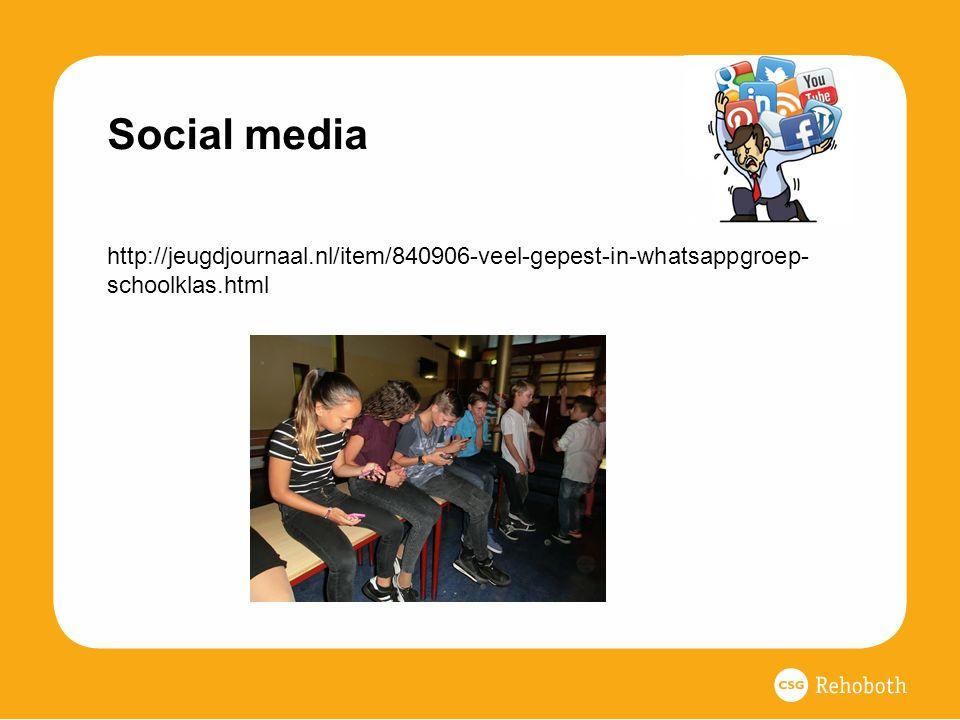 Social media http://jeugdjournaal.nl/item/840906-veel-gepest-in-whatsappgroep- schoolklas.html