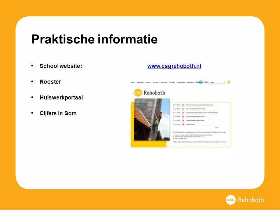 Praktische informatie School website : www.csgrehoboth.nlwww.csgrehoboth.nl Rooster Huiswerkportaal Cijfers in Som