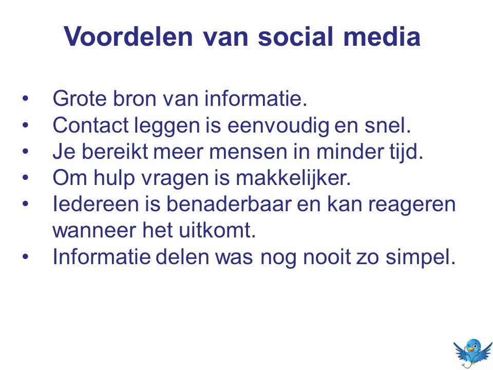 Voordelen van social media Grote bron van informatie. Contact leggen is eenvoudig en snel. Je bereikt meer mensen in minder tijd. Om hulp vragen is ma