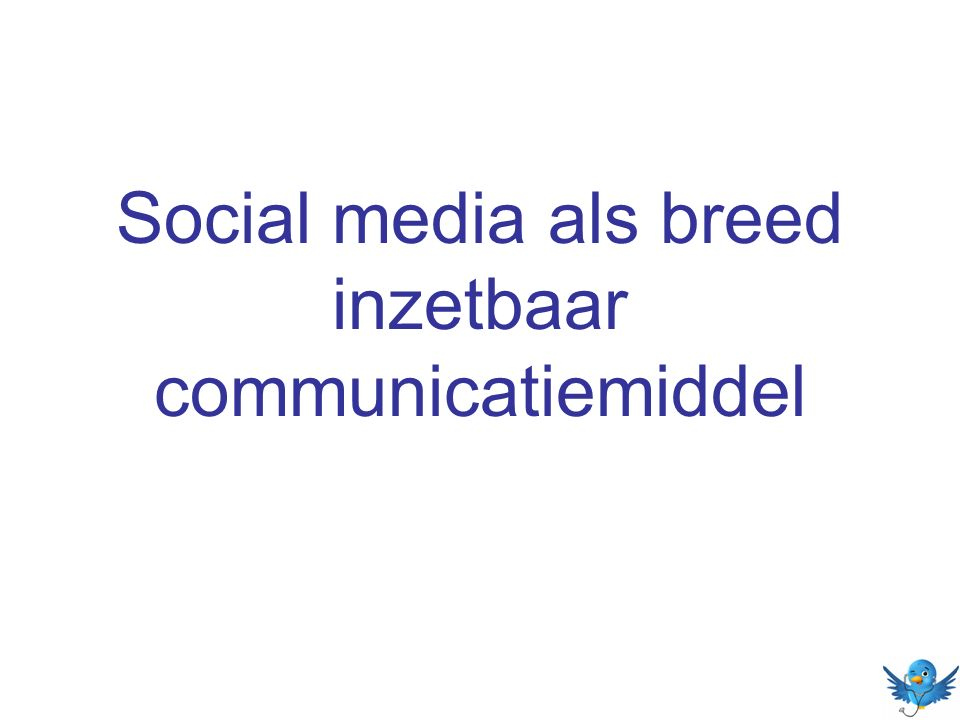 Social media als breed inzetbaar communicatiemiddel