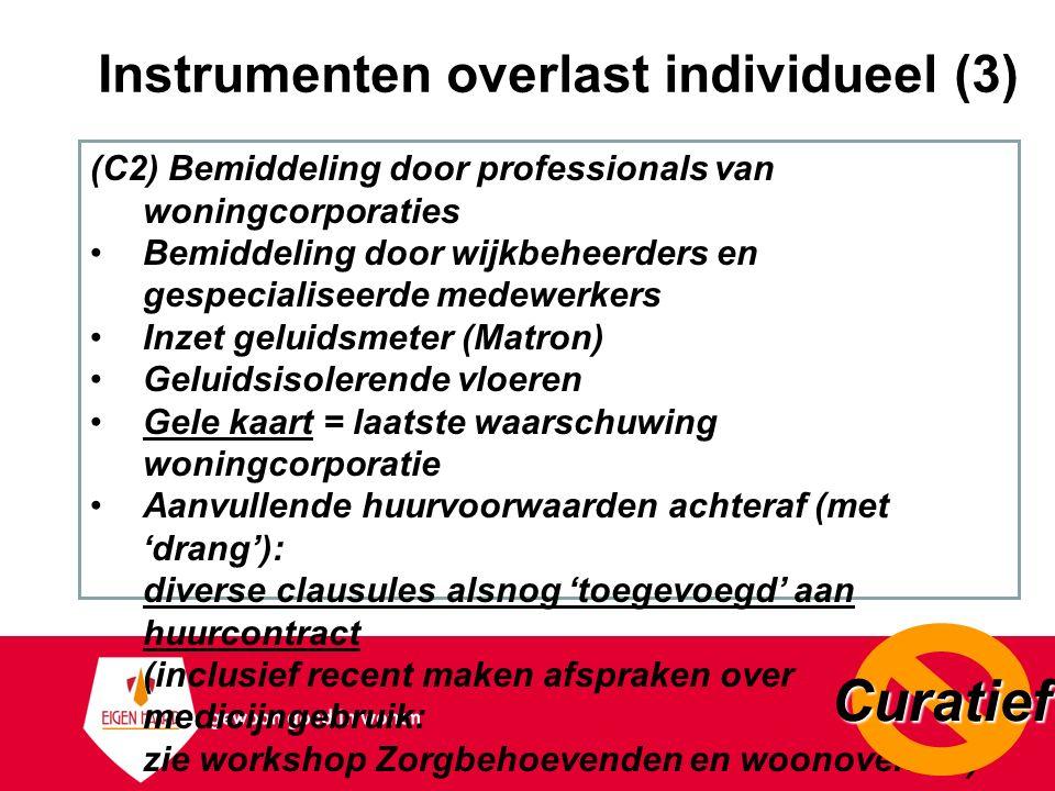 Instrumenten overlast individueel (3) (C2) Bemiddeling door professionals van woningcorporaties Bemiddeling door wijkbeheerders en gespecialiseerde me
