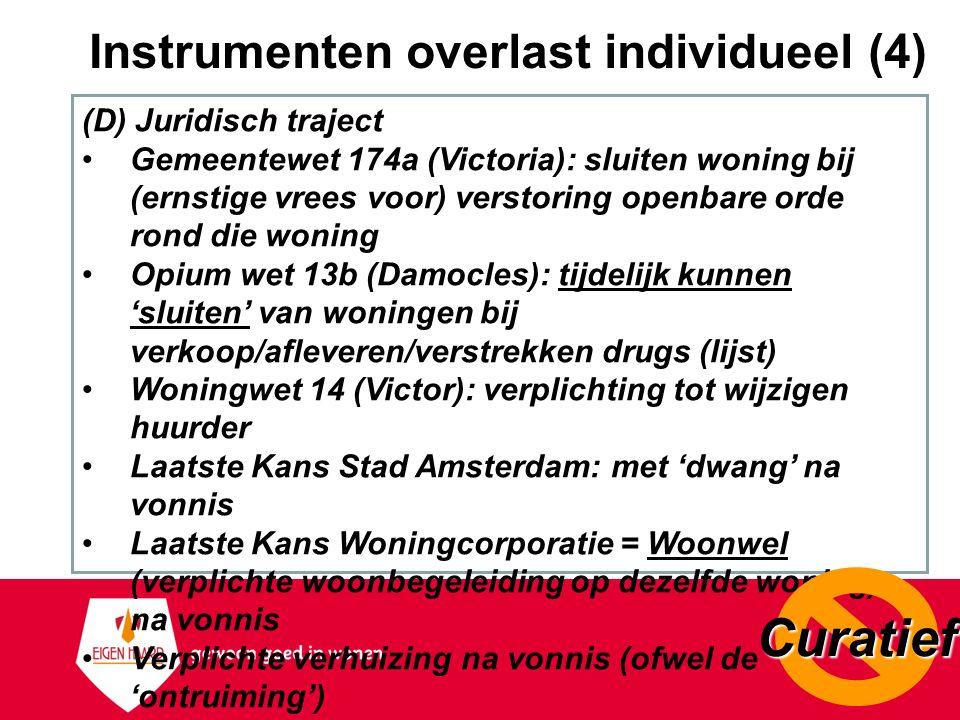Instrumenten overlast individueel (4) (D) Juridisch traject Gemeentewet 174a (Victoria): sluiten woning bij (ernstige vrees voor) verstoring openbare