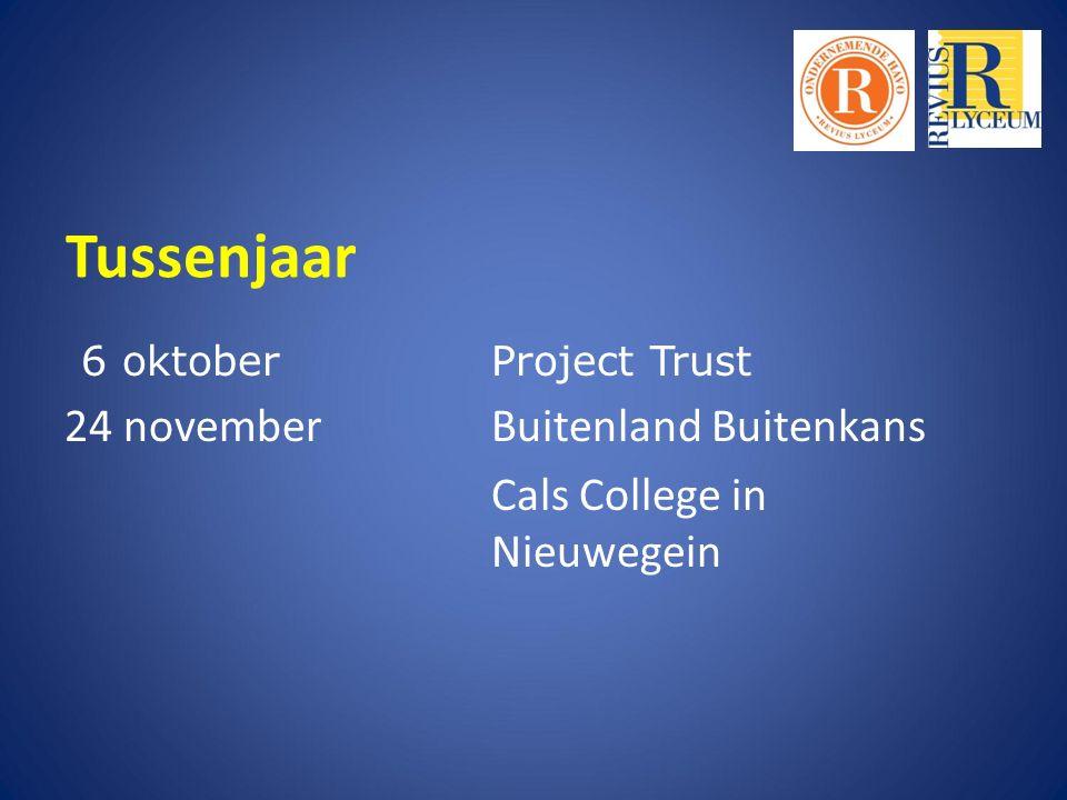 Tussenjaar 6 oktoberProject Trust 24 novemberBuitenland Buitenkans Cals College in Nieuwegein