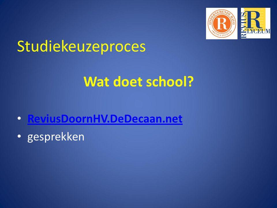 Studiekeuzeproces Wat doet school? ReviusDoornHV.DeDecaan.net gesprekken