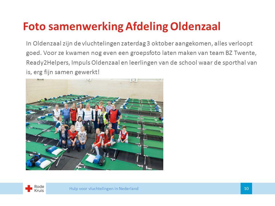 Foto samenwerking Afdeling Oldenzaal Hulp voor vluchtelingen in Nederland 10 In Oldenzaal zijn de vluchtelingen zaterdag 3 oktober aangekomen, alles v