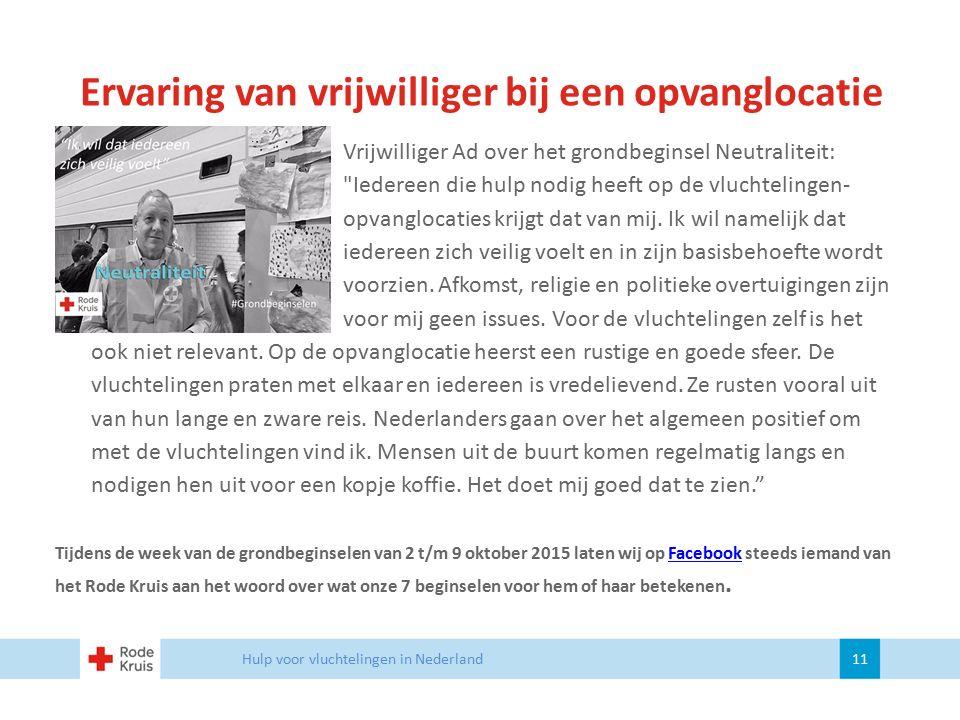 Ervaring van vrijwilliger bij een opvanglocatie Hulp voor vluchtelingen in Nederland 11 Vrijwilliger Ad over het grondbeginsel Neutraliteit:
