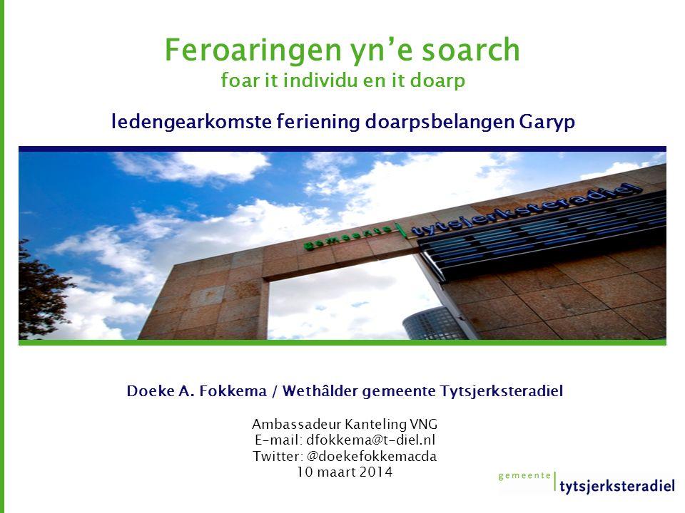 Feroaringen yn'e soarch foar it individu en it doarp ledengearkomste feriening doarpsbelangen Garyp Doeke A.
