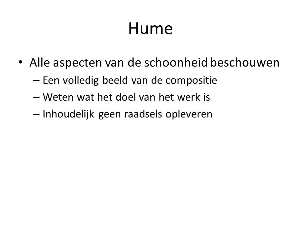 Hume Alle aspecten van de schoonheid beschouwen – Een volledig beeld van de compositie – Weten wat het doel van het werk is – Inhoudelijk geen raadsels opleveren