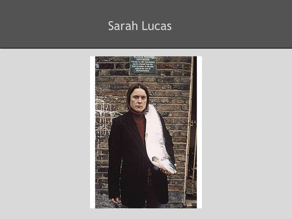 Sarah Lucas