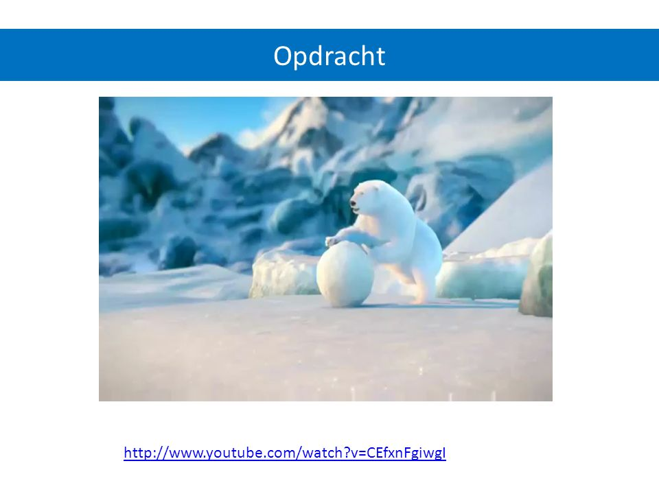 http://www.youtube.com/watch?v=CEfxnFgiwgI Opdracht