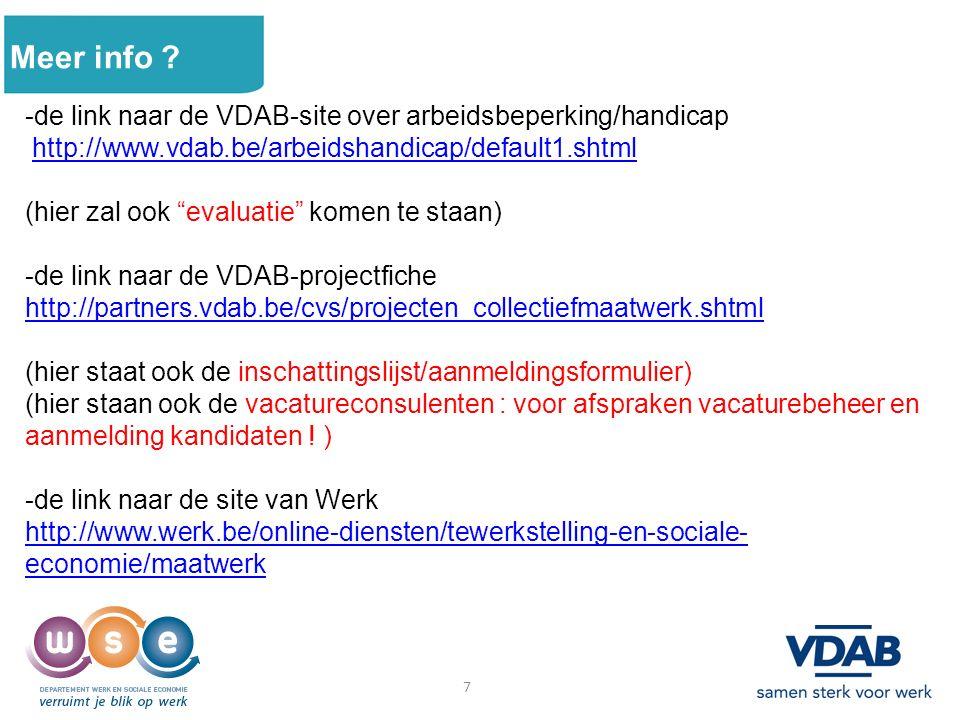 """Meer info ? -de link naar de VDAB-site over arbeidsbeperking/handicap http://www.vdab.be/arbeidshandicap/default1.shtml (hier zal ook """"evaluatie"""" kome"""
