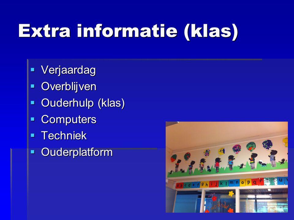 Extra informatie (klas)  Verjaardag  Overblijven  Ouderhulp (klas)  Computers  Techniek  Ouderplatform