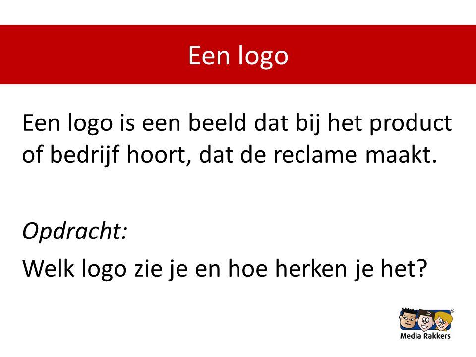 Een logo Een logo is een beeld dat bij het product of bedrijf hoort, dat de reclame maakt.